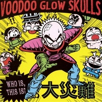 "Voodoo Glow Skulls – ""Who Is, This Is?"""